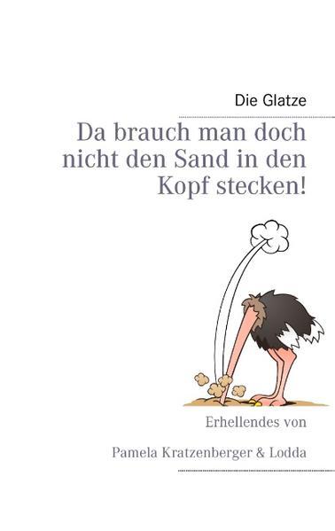 Da brauch man doch nicht den Sand in den Kopf stecken! - Coverbild