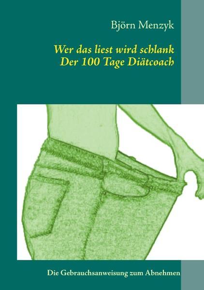 Wer das liest wird schlank - Der 100 Tage Diätcoach - Coverbild