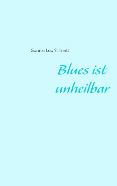 Blues ist unheilbar - Coverbild