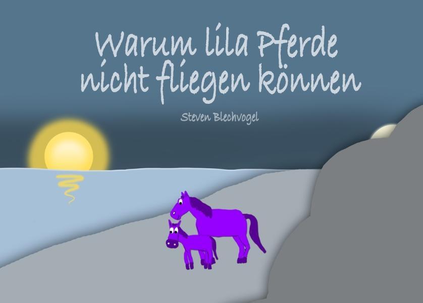 Warum lila Pferde nicht fliegen können - Coverbild