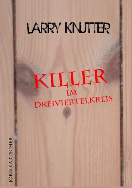 Larry Knutter - Killer im Dreiviertelkreis - Coverbild