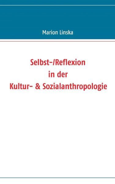 Selbst-/Reflexion in der Kultur- & Sozialanthropologie - Coverbild