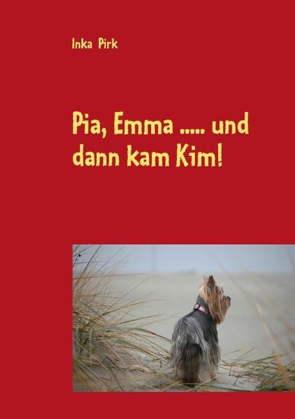 Pia, Emma .....und dann kam Kim! - Coverbild