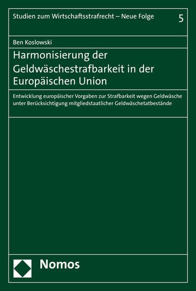 Harmonisierung der Geldwäschestrafbarkeit in der Europäischen Union - Coverbild