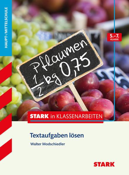 Stark in Klassenarbeiten - Mathematik Textaufgaben lösen 5.-7. Klasse Haupt-/Mittelschule - Coverbild
