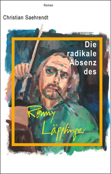 Die radikale Absenz des Ronny Läpplinger - Coverbild
