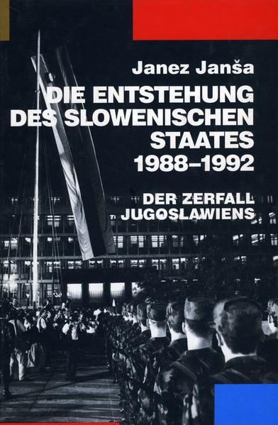 Die Entstehung des slowenischen Staates 1988-1992 - Coverbild