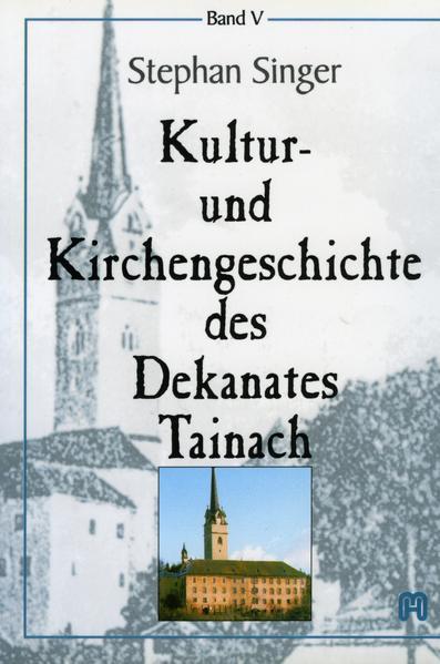 Kultur- und Kirchengeschichte des Dekanates Tainach - Coverbild