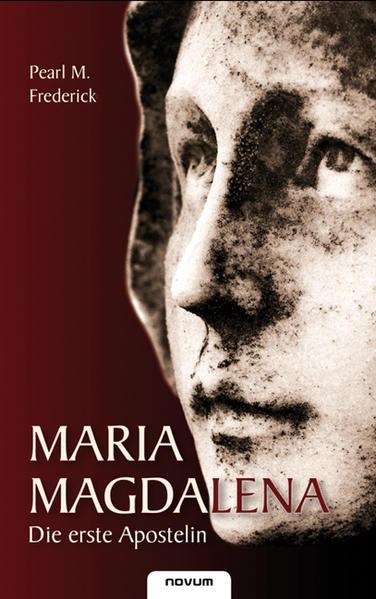 Maria Magdalena - Die erste Apostelin - Coverbild