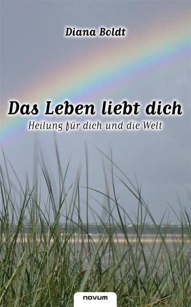 Das Leben liebt dich - Heilung für dich und die Welt - Coverbild