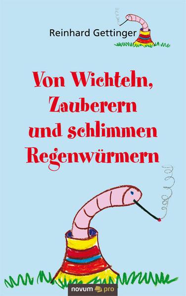 Von Wichteln, Zauberern und schlimmen Regenwürmern - Coverbild