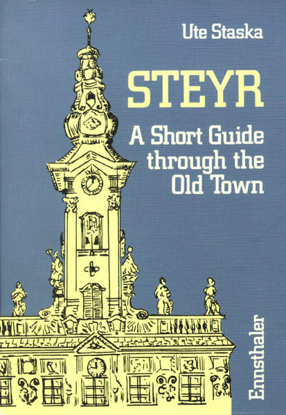 A short Guide through the Old town of Steyr - Coverbild