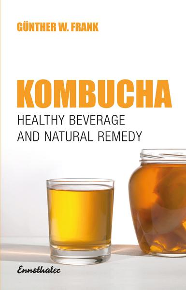Kombucha - Healthy beverage and natural remedy from the Far East - Coverbild