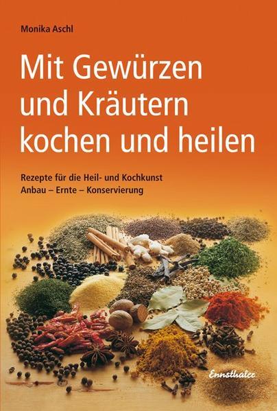 Mit Gewürzen & Kräutern kochen und heilen - Coverbild