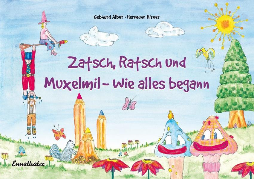 Zatsch, Ratsch und Muxelmil - Wie alles begann - Coverbild