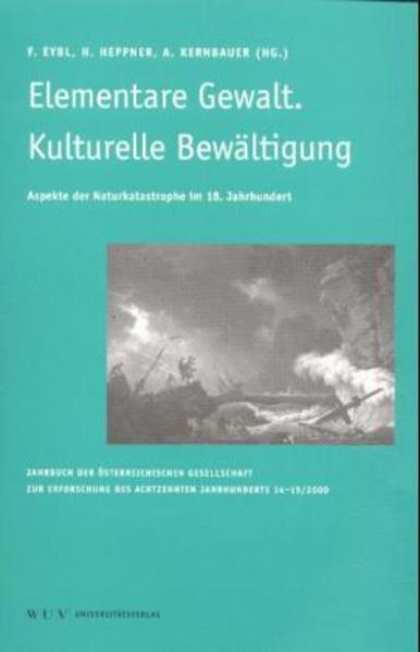 Das achtzehnte Jahrhundert und Österreich. Jahrbuch der österreichischen... / Elementare Gewalt. Kulturelle Bewältigung - Coverbild