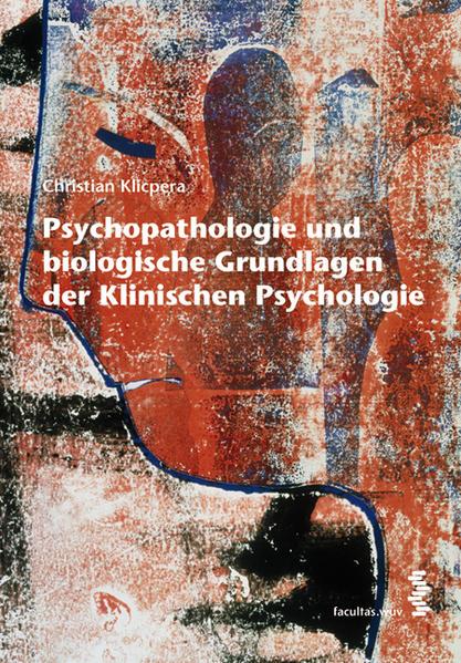 Psychopathologie und biologische Grundlagen der Klinischen Psychologie - Coverbild