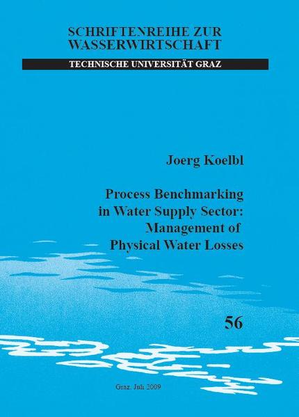 Process Benchmarking in Water Supply Sector Management of Physical Water Losses - Coverbild