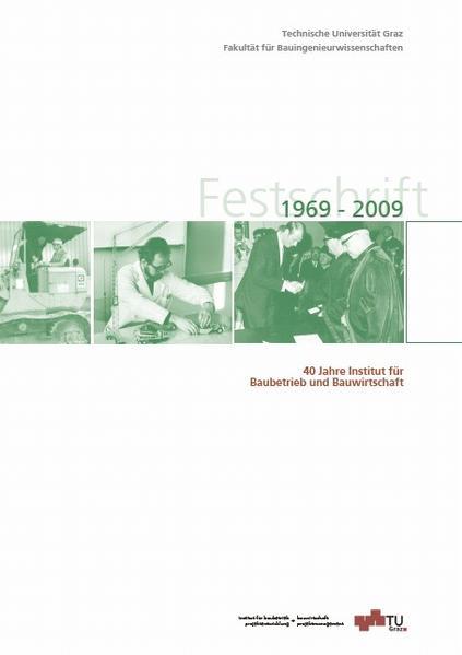Festschrift 1969 - 2009; 40 Jahre Institut für Baubetrieb und Bauwirtschaft - Coverbild