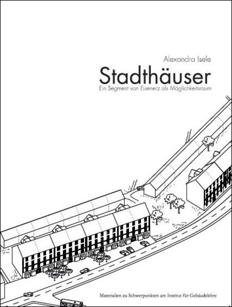 Stadthäuser - Ein Segment von Eisenerz als Möglichkeitsraum - Coverbild