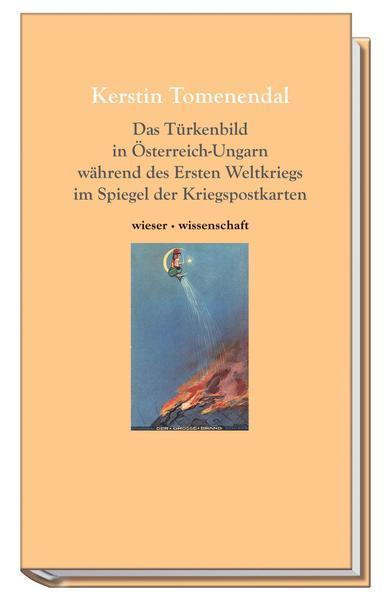 Das Türkenbild in Österreich-Ungarn während des ersten Weltkriegs im Spiegel der Kriegspostkarten - Coverbild