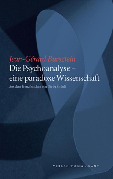Die Psychoanalyse - eine paradoxe Wissenschaft - Coverbild
