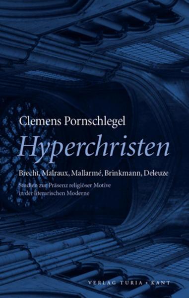 Hyperchristen. Brecht, Malraux, Mallarmé, Brinkmann, Deleuze - Coverbild
