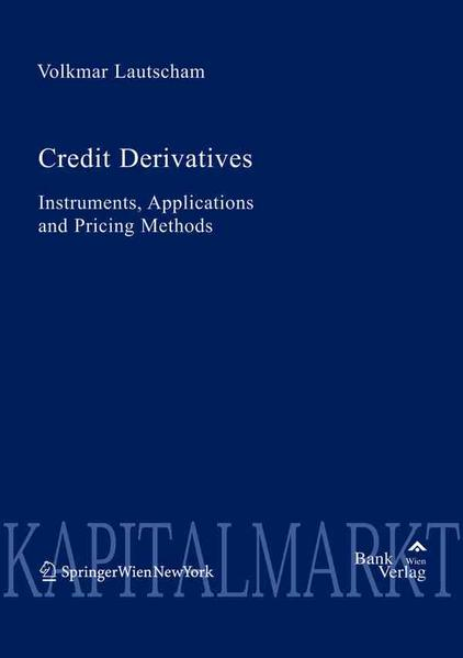 Credit Derivatives Instruments, Applications and Pricing Methods - Coverbild