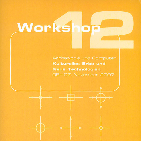 Archäologie und Computer 2007 - Workshop 12 - Coverbild