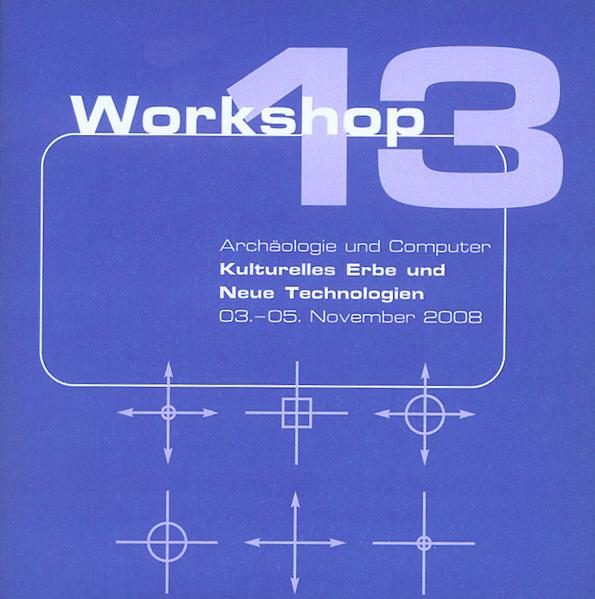 Archäologie und Computer 2008 - Workshop 13 - Coverbild