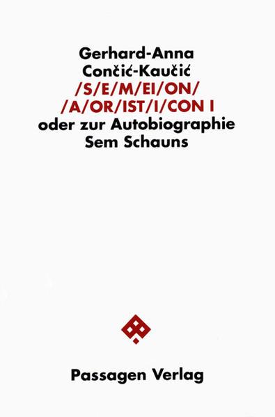 S/E/M/EI/O/N/ /A/OR/IST/I/CON. Oder zur Autobiographie Sem Schauns / S/E/M/EI/O/N/ /A/OR/IST/I/CON. Oder zur Autobiographie Sem Schauns - Coverbild