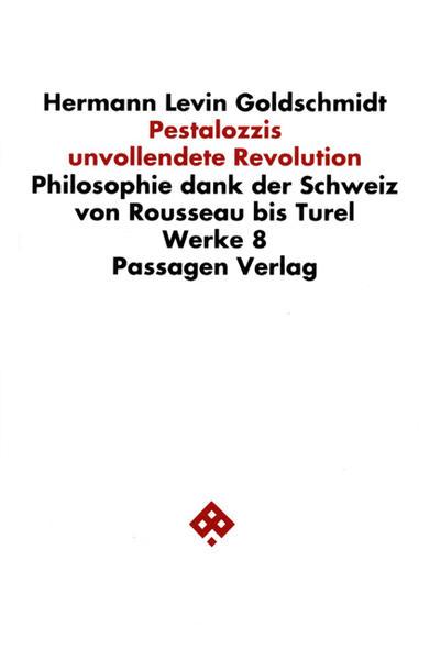 Werkausgabe in neun Bänden / Pestalozzis unvollendete Revolution - Coverbild