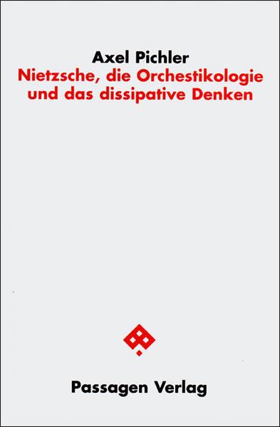 Nietzsche, die Orchestikologie und das dissipative Denken - Coverbild