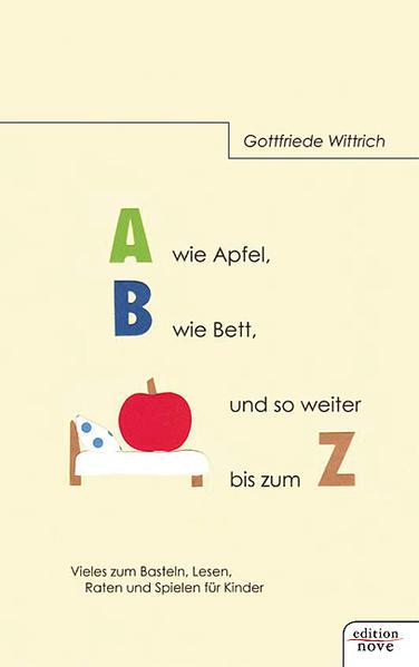 A wie Apfel, B wie Bett, und so weiter bis zum Z - Coverbild