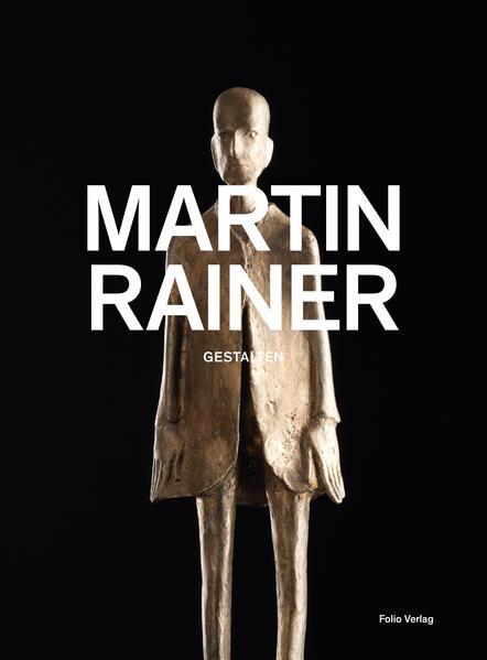 Martin Rainer. Gestalten - Coverbild