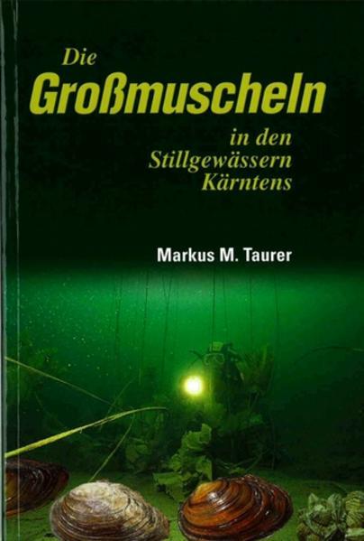 Die Grossmuscheln in den Stillgewässern Kärntens - Coverbild