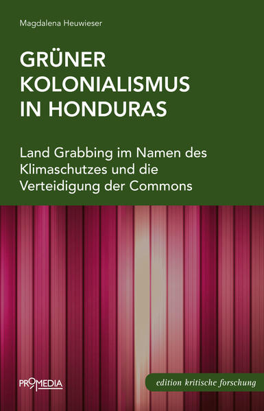 Grüner Kolonialismus in Honduras - Coverbild