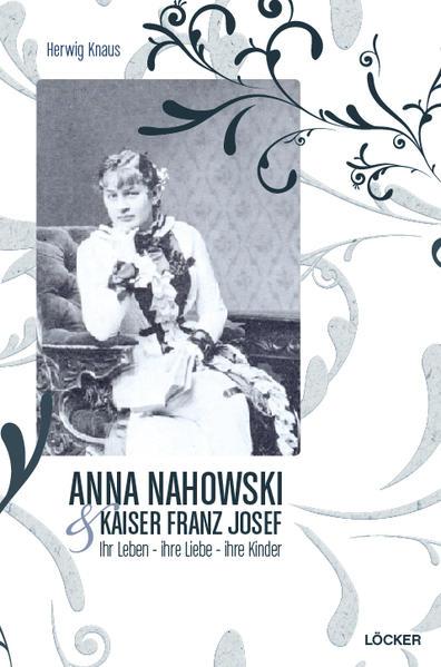 Anna Nahowski & Kaiser Franz Josef - Coverbild