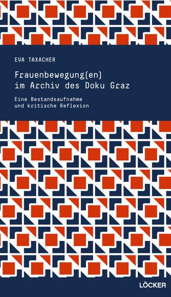 Frauenbewegung(en) im Archiv des Doku Graz - Coverbild