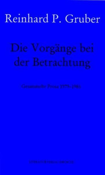 Werke - Gruber, Reinhard P / Die Vorgänge beim Betrachten - Coverbild