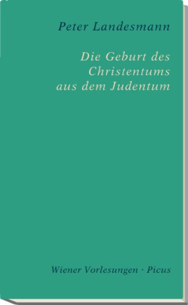 Die Geburt des Christentums aus dem Judentum - Coverbild