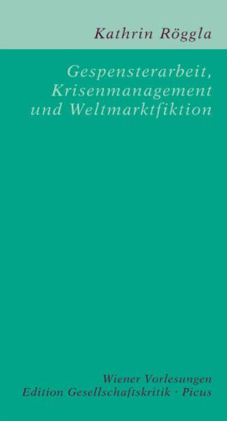 Gespensterarbeit, Krisenmanagement und Weltmarktfiktion - Coverbild