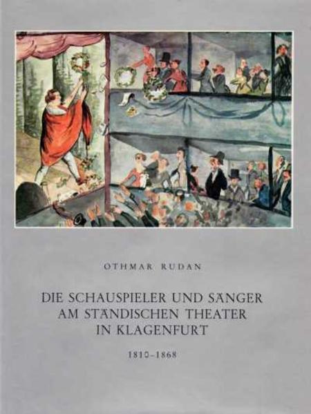 Die Schauspieler und Sänger am Ständischen Theater in Klagenfurt 1810-1868 - Coverbild