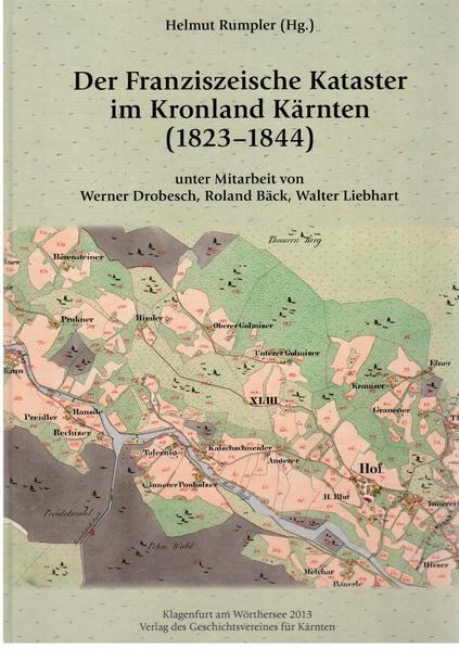 Kärnten am Übergang von der Agrar- zur Industriegesellschaft / Der Franziszeische Kataster im Kronland Kärnten - Coverbild