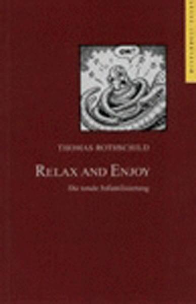 Relax and Enjoy. Die totale Infantilisierung - Coverbild