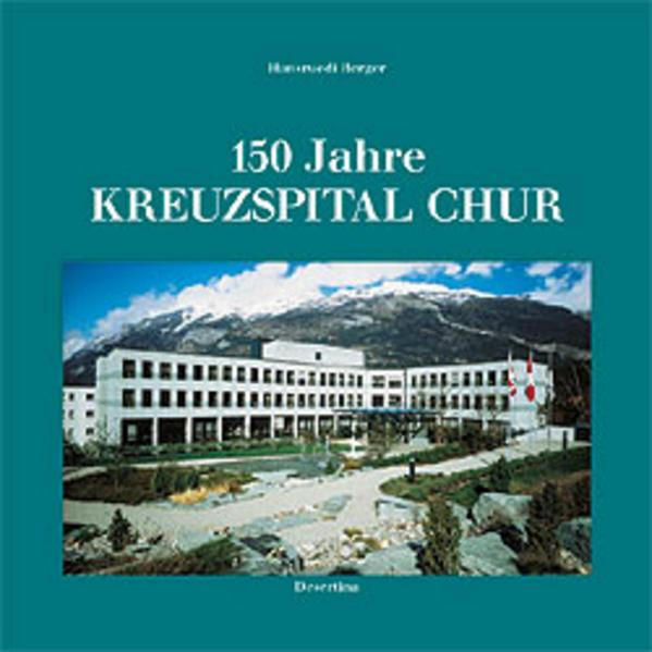 150 Jahre Kreuzspital Chur - Coverbild