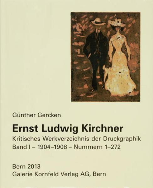 Ernst Ludwig Kirchner. Kritisches Werkverzeichnis der Druckgraphik - Coverbild