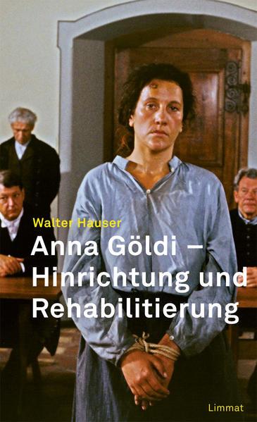 Anna Göldi - Hinrichtung und Rehabilitierung - Coverbild