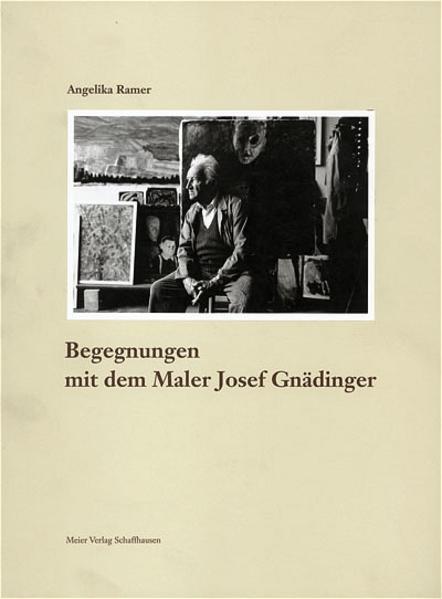 Begegnungen mit dem Maler Josef Gnädinger - Coverbild