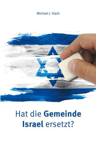 Hat die Gemeinde Israel ersetzt? - Coverbild